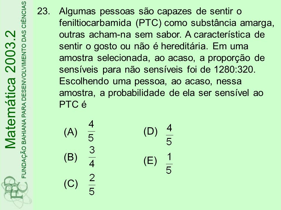 Matemática 2003.2 (D) (A) (B) (E) (C)