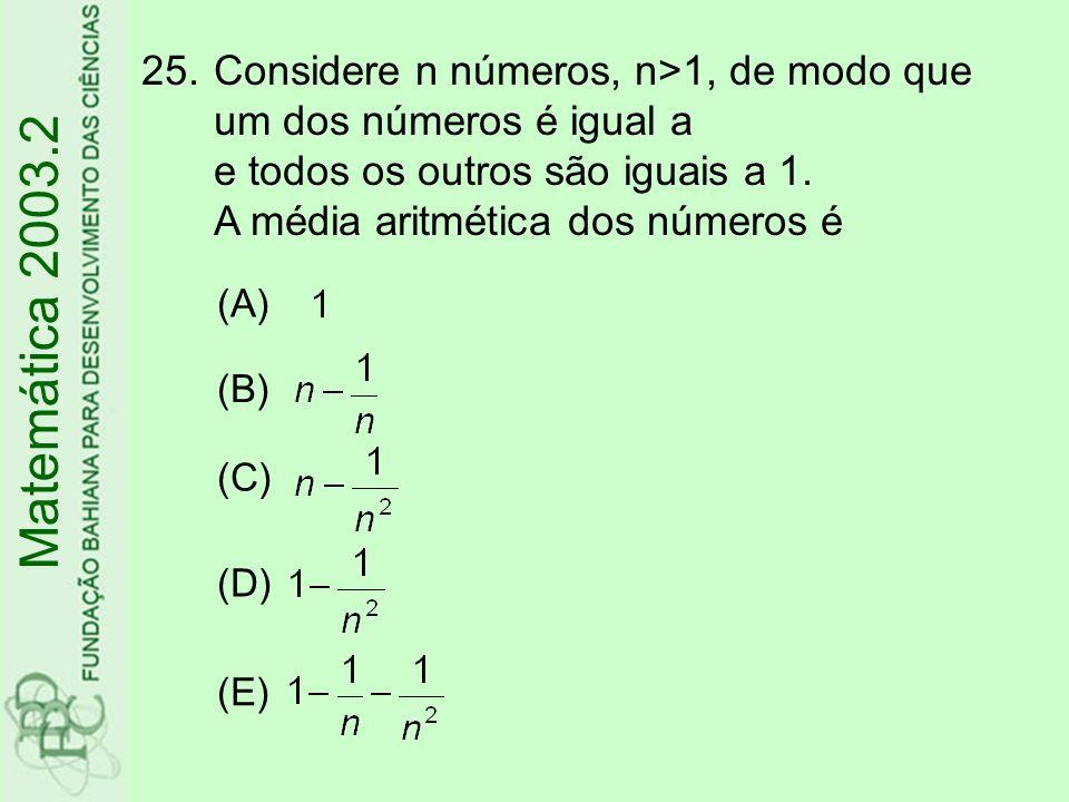 Considere n números, n>1, de modo que um dos números é igual a e todos os outros são iguais a 1. A média aritmética dos números é