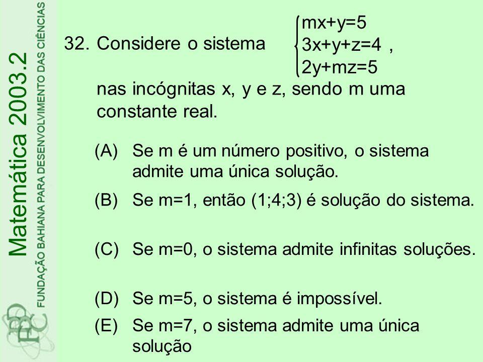 mx+y=5 3x+y+z=4 , 2y+mz=5. Considere o sistema nas incógnitas x, y e z, sendo m uma constante real.