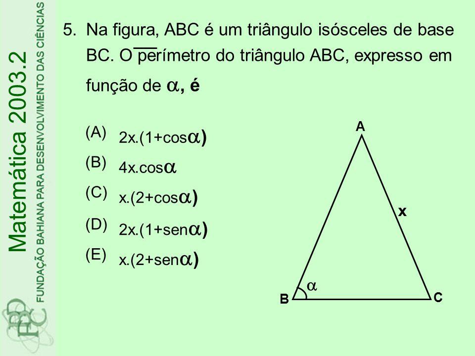 Na figura, ABC é um triângulo isósceles de base BC