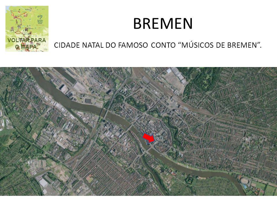 BREMEN CIDADE NATAL DO FAMOSO CONTO MÚSICOS DE BREMEN . VOLTAR PARA