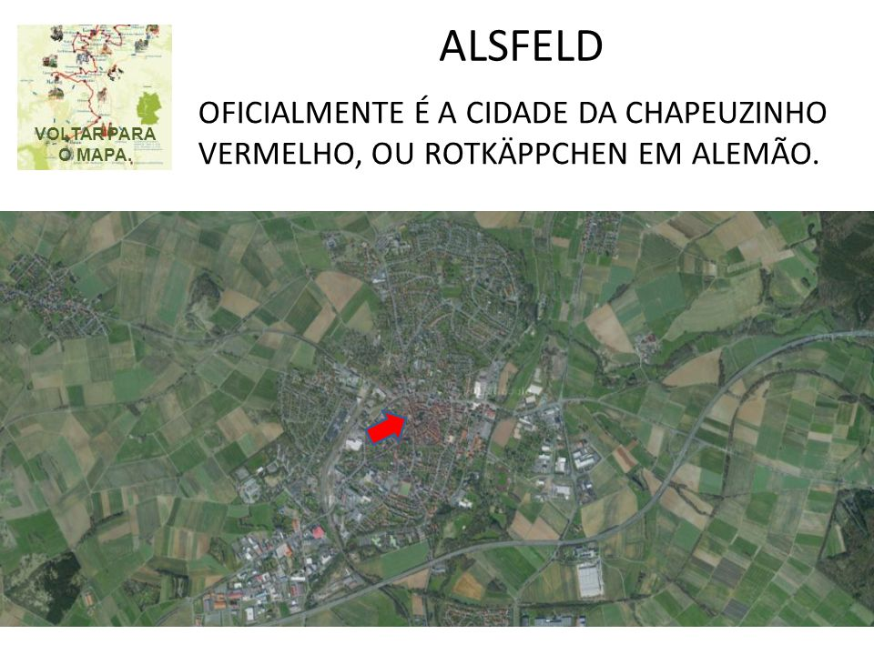 ALSFELD OFICIALMENTE É A CIDADE DA CHAPEUZINHO VERMELHO, OU ROTKÄPPCHEN EM ALEMÃO.