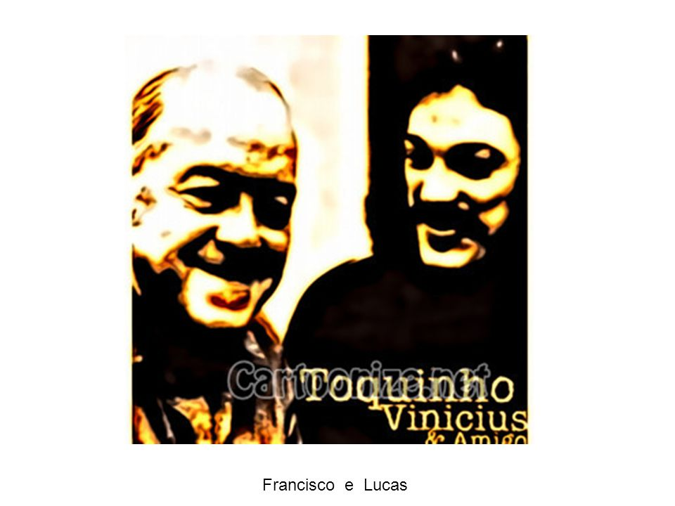 Francisco e Lucas