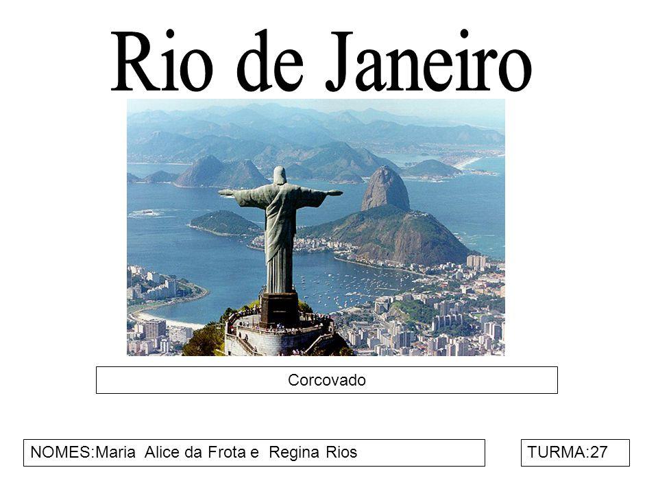 Rio de Janeiro Corcovado NOMES:Maria Alice da Frota e Regina Rios