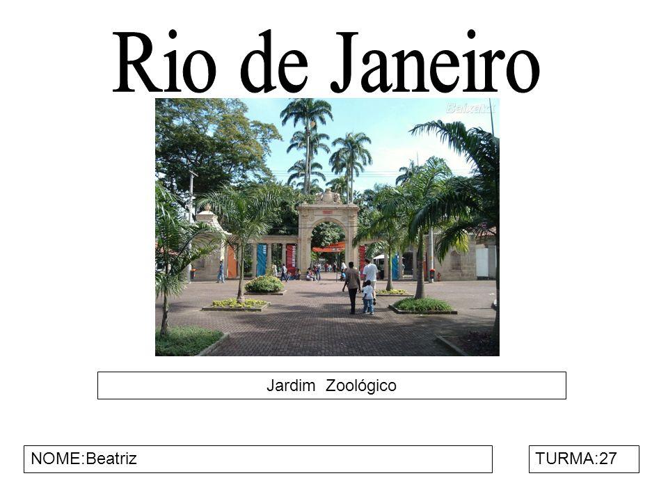 Rio de Janeiro Jardim Zoológico NOME:Beatriz TURMA:27