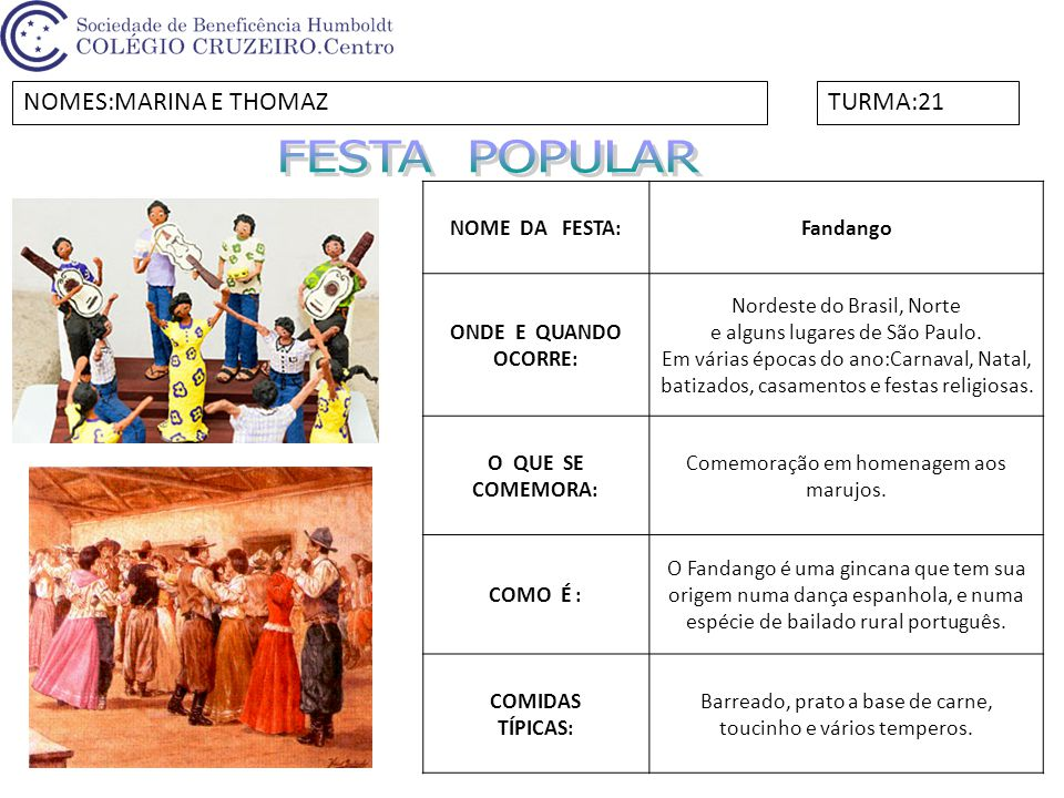FESTA POPULAR NOMES:MARINA E THOMAZ TURMA:21 NOME DA FESTA: Fandango