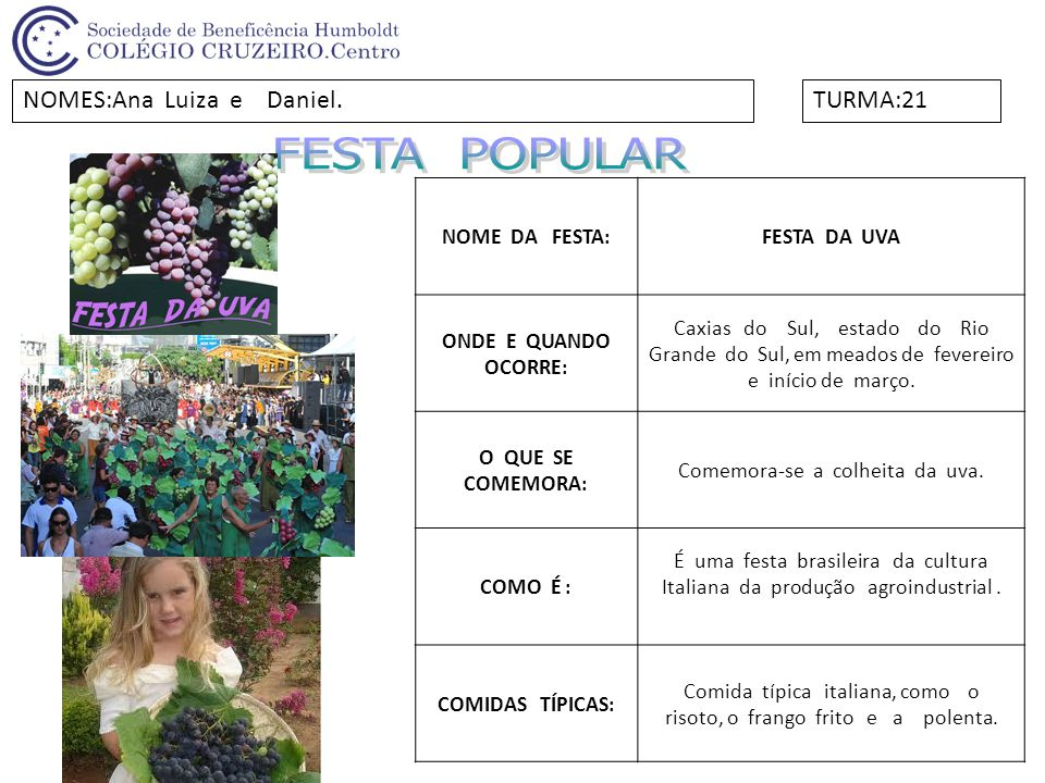 FESTA POPULAR NOMES:Ana Luiza e Daniel. TURMA:21 NOME DA FESTA:
