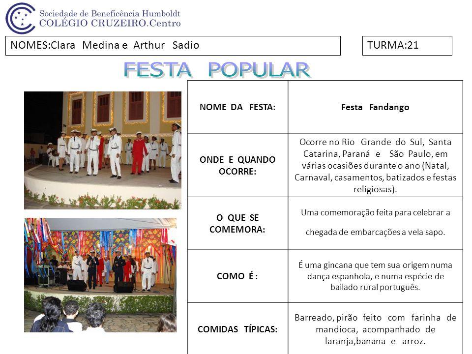FESTA POPULAR NOMES:Clara Medina e Arthur Sadio TURMA:21