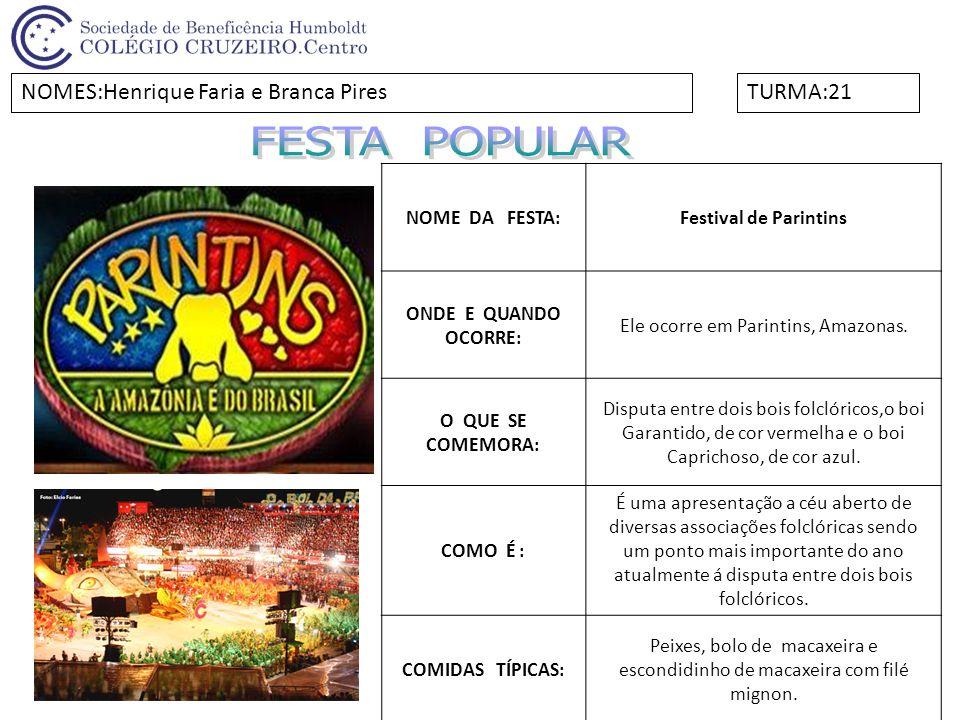FESTA POPULAR NOMES:Henrique Faria e Branca Pires TURMA:21