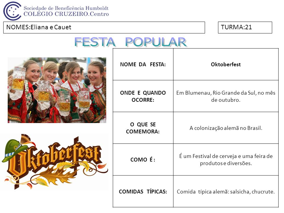 FESTA POPULAR NOMES:Eliana e Cauet TURMA:21 NOME DA FESTA: Oktoberfest
