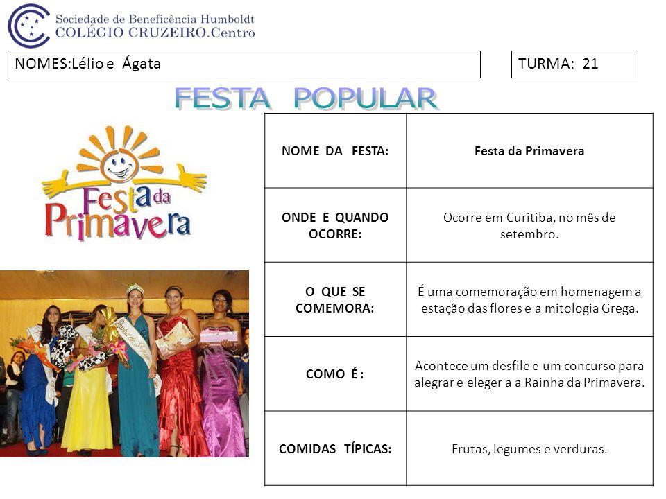 FESTA POPULAR NOMES:Lélio e Ágata TURMA: 21 NOME DA FESTA: