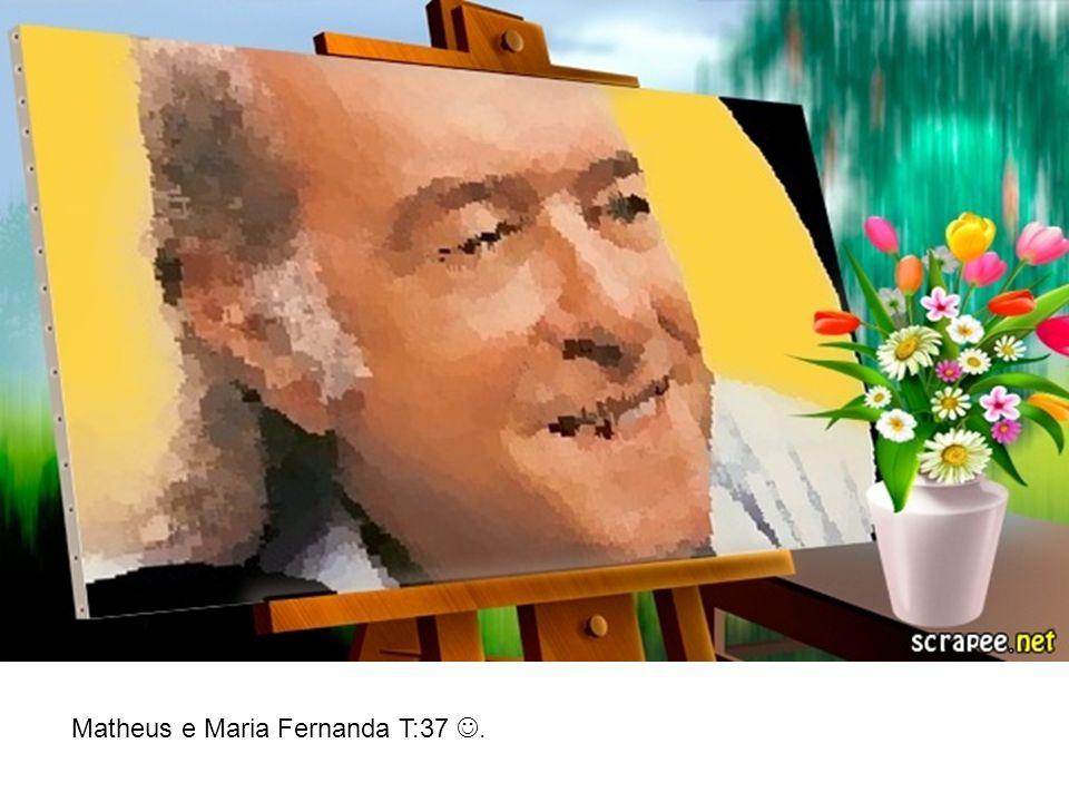 Matheus e Maria Fernanda T:37 .