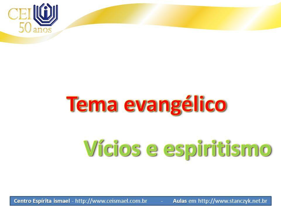 Tema evangélico Vícios e espiritismo