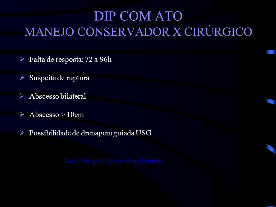 DIP COM ATO MANEJO CONSERVADOR X CIRÚRGICO