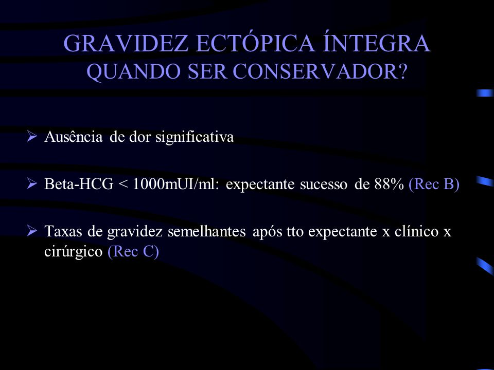 GRAVIDEZ ECTÓPICA ÍNTEGRA QUANDO SER CONSERVADOR