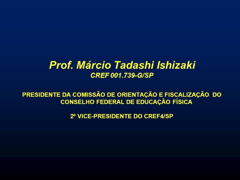 Prof. Márcio Tadashi Ishizaki 2º VICE-PRESIDENTE DO CREF4/SP