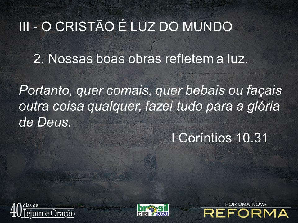 III - O CRISTÃO É LUZ DO MUNDO