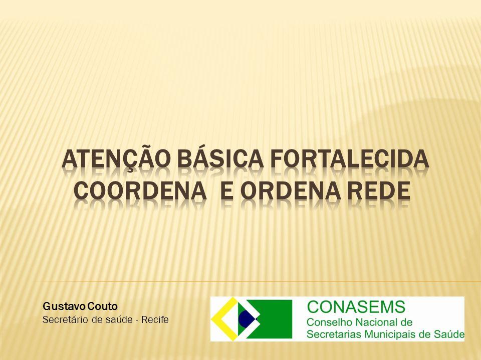 ATENÇÃO BÁSICA FORTALECIDA COORDENA E ORDENA REDE