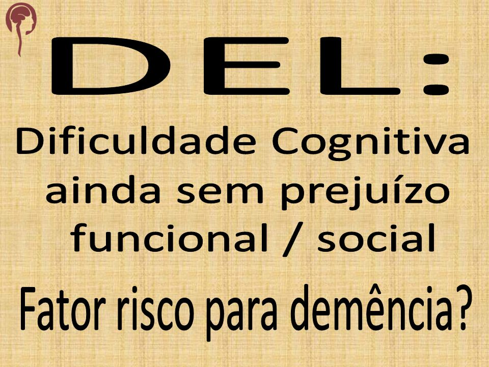 Dificuldade Cognitiva ainda sem prejuízo funcional / social