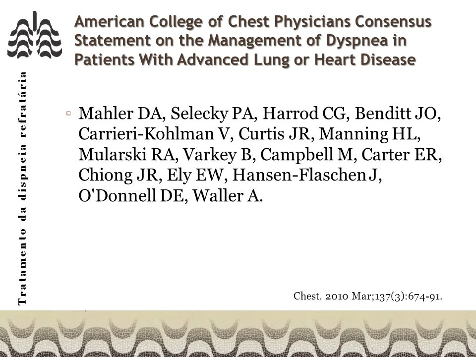 American College of Chest Physicians Consensus Statement on the Management of Dyspnea in Patients With Advanced Lung or Heart Disease