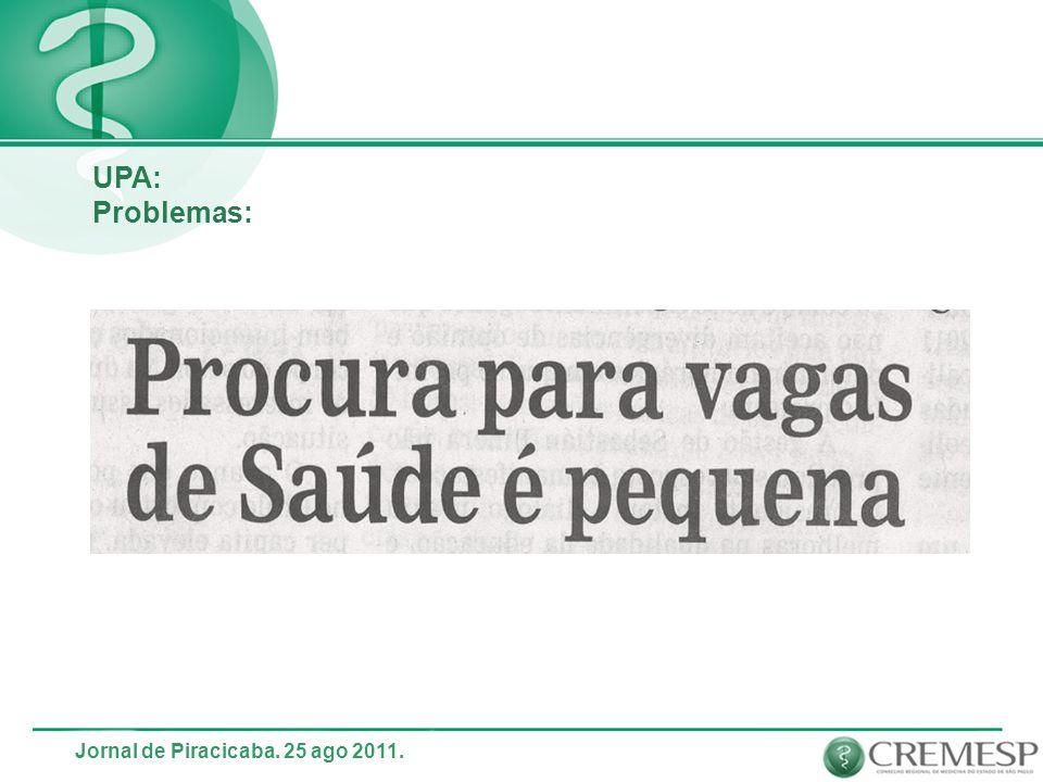 UPA: Problemas: Jornal de Piracicaba. 25 ago 2011.