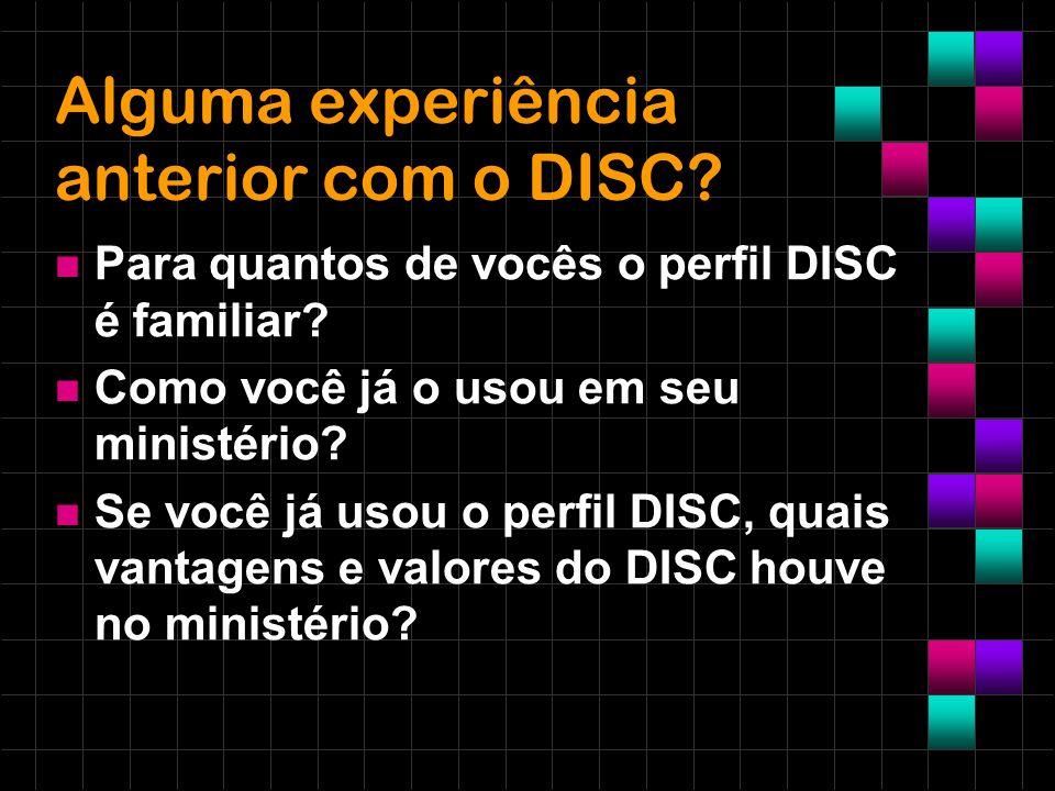 Alguma experiência anterior com o DISC