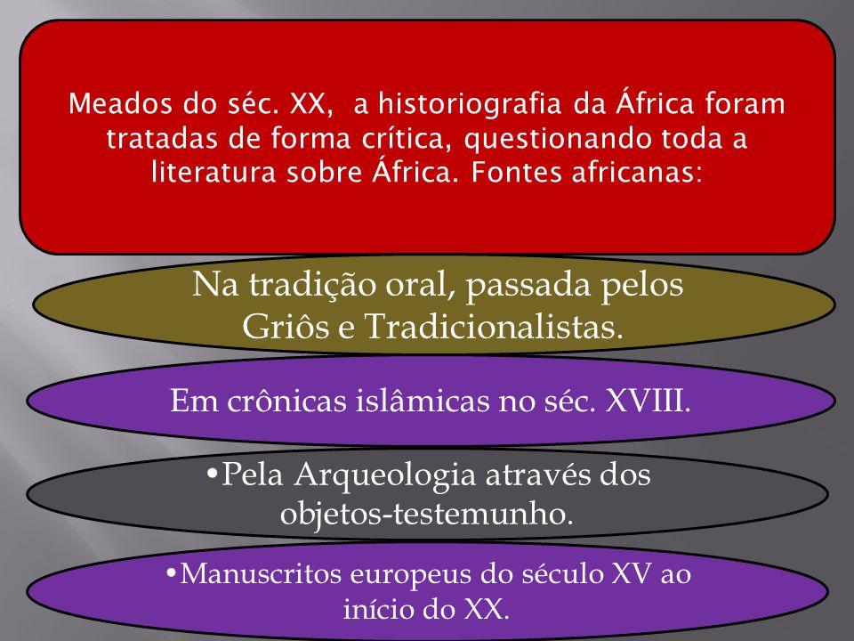 Na tradição oral, passada pelos Griôs e Tradicionalistas.