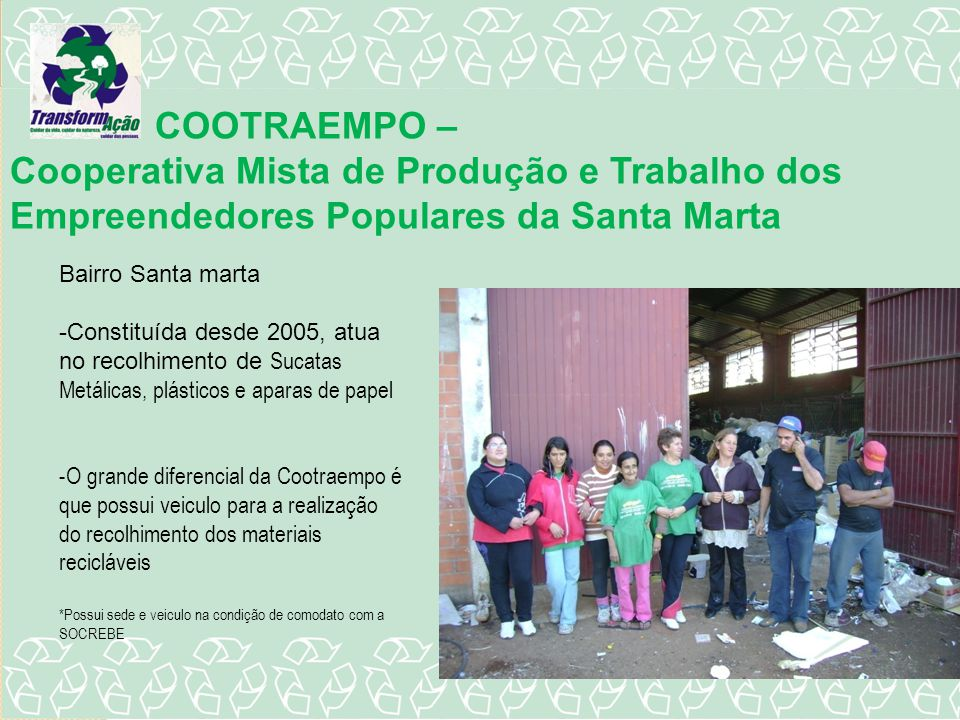 COOTRAEMPO – Cooperativa Mista de Produção e Trabalho dos Empreendedores Populares da Santa Marta. Bairro Santa marta.