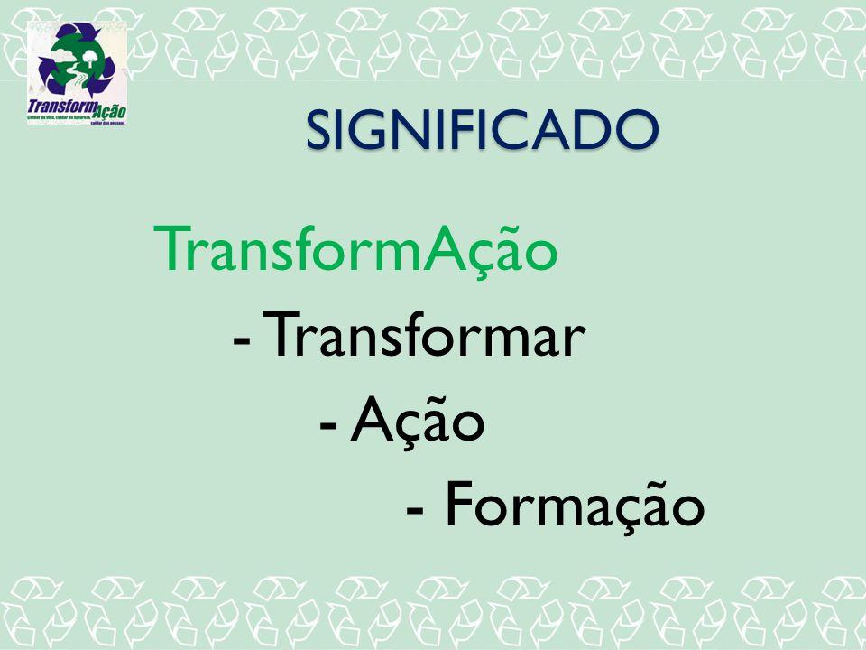 TransformAção - Transformar - Ação - Formação