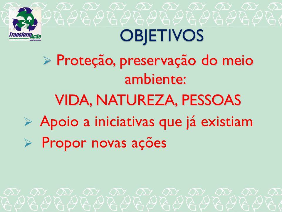 Proteção, preservação do meio ambiente: