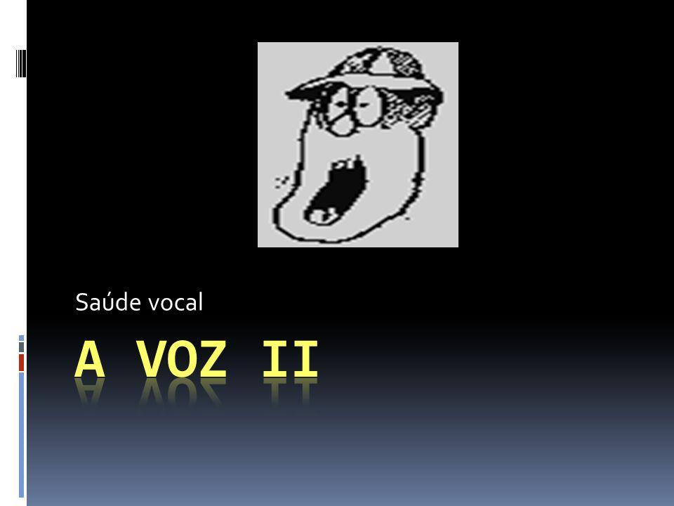 Saúde vocal A VOZ II