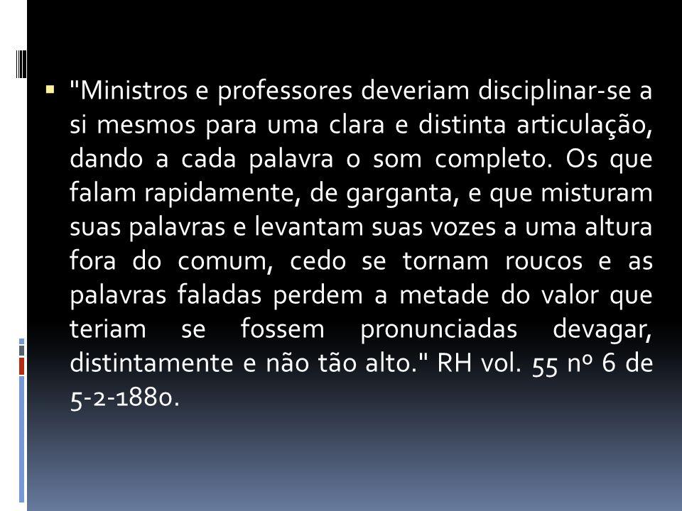 Ministros e professores deveriam disciplinar-se a si mesmos para uma clara e distinta articulação, dando a cada palavra o som completo.