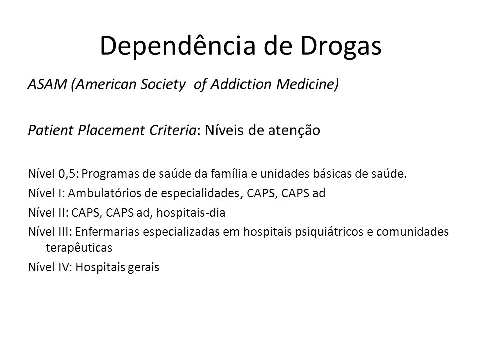 Dependência de Drogas ASAM (American Society of Addiction Medicine)