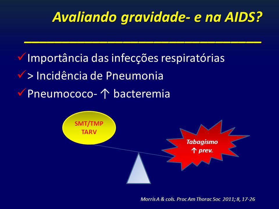 Avaliando gravidade- e na AIDS _______________________________