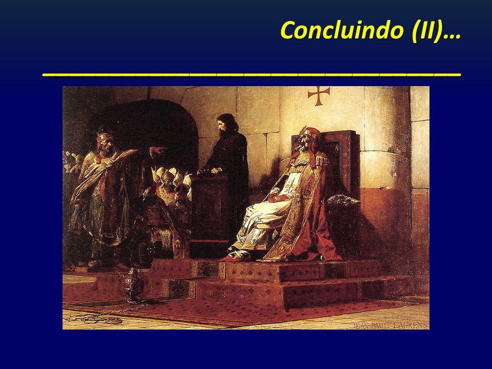 Concluindo (II)… _______________________________