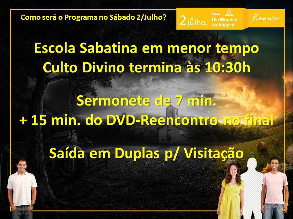 Escola Sabatina em menor tempo Culto Divino termina às 10:30h