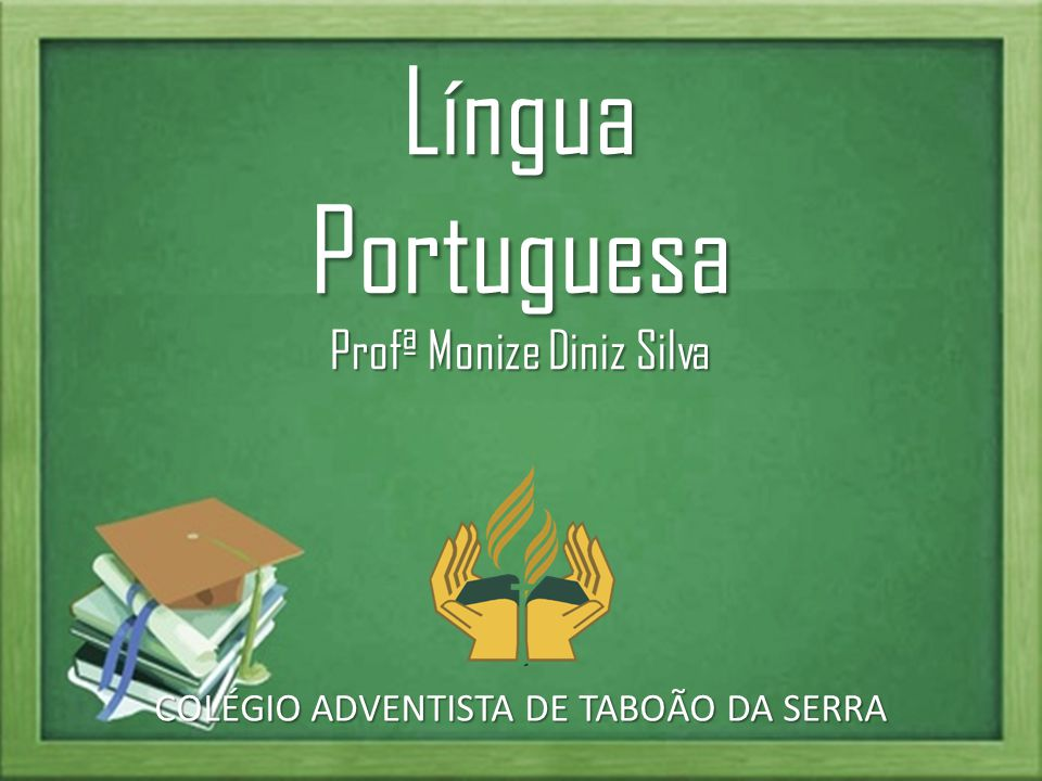 Língua Portuguesa Profª Monize Diniz Silva