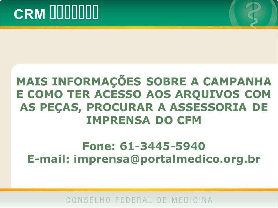MAIS INFORMAÇÕES SOBRE A CAMPANHA E-mail: imprensa@portalmedico.org.br