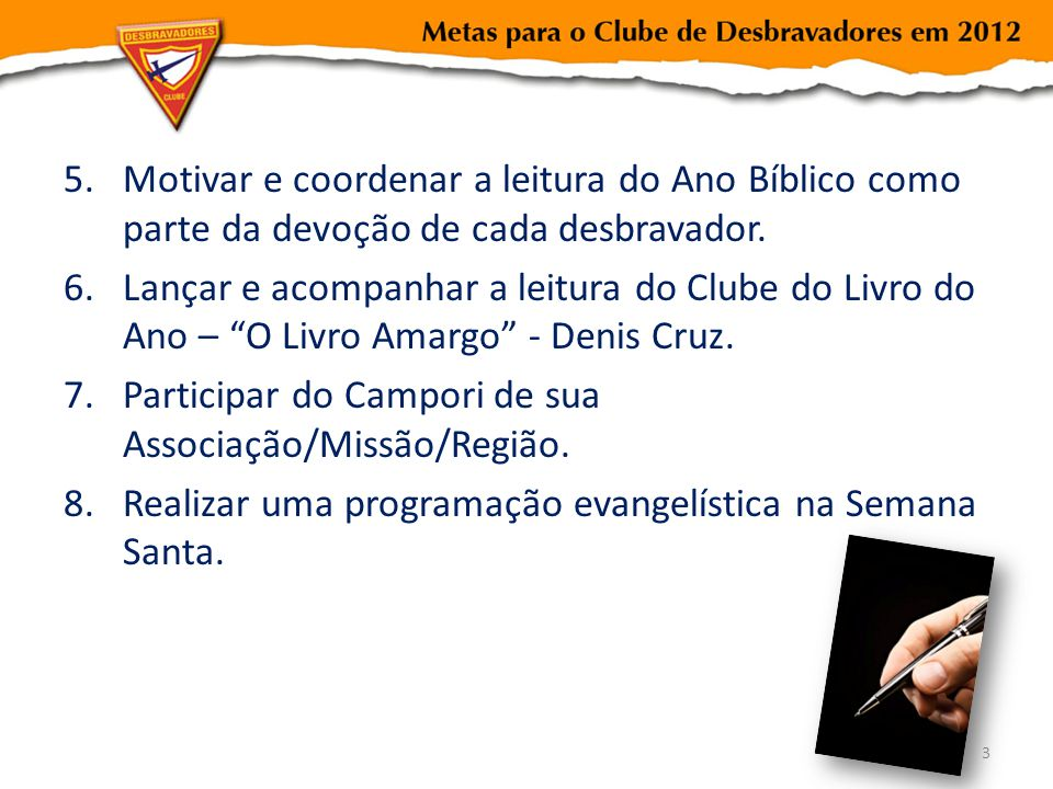 Motivar e coordenar a leitura do Ano Bíblico como parte da devoção de cada desbravador.