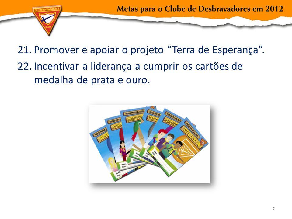 Promover e apoiar o projeto Terra de Esperança .