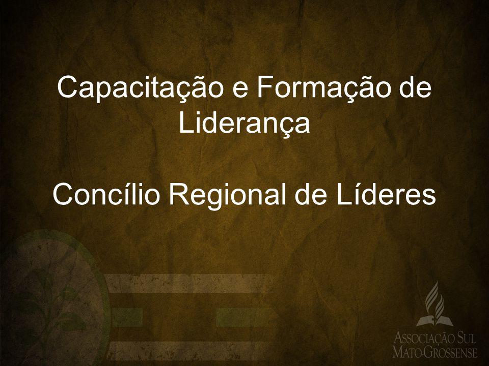 Capacitação e Formação de Liderança Concílio Regional de Líderes