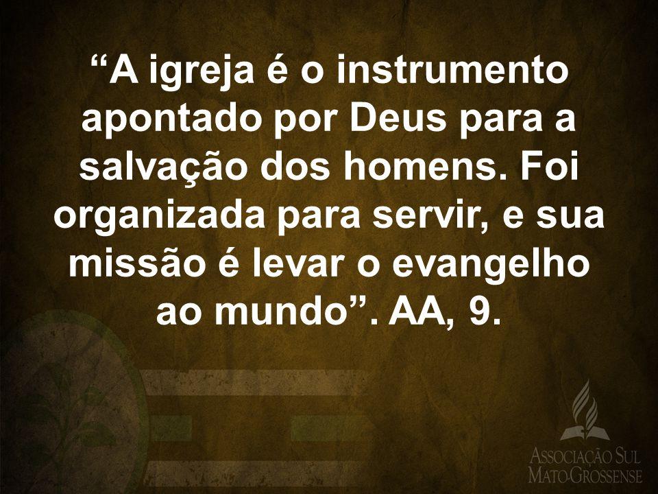 A igreja é o instrumento apontado por Deus para a salvação dos homens