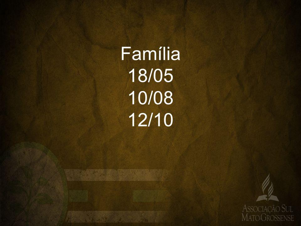 Família 18/05 10/08 12/10