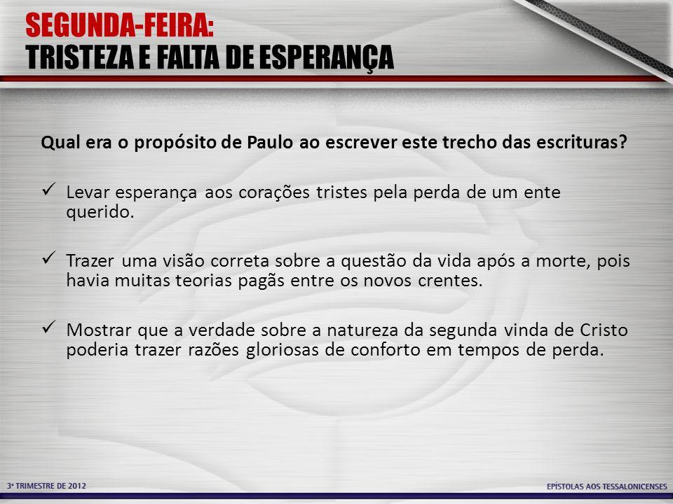 SEGUNDA-FEIRA: TRISTEZA E FALTA DE ESPERANÇA