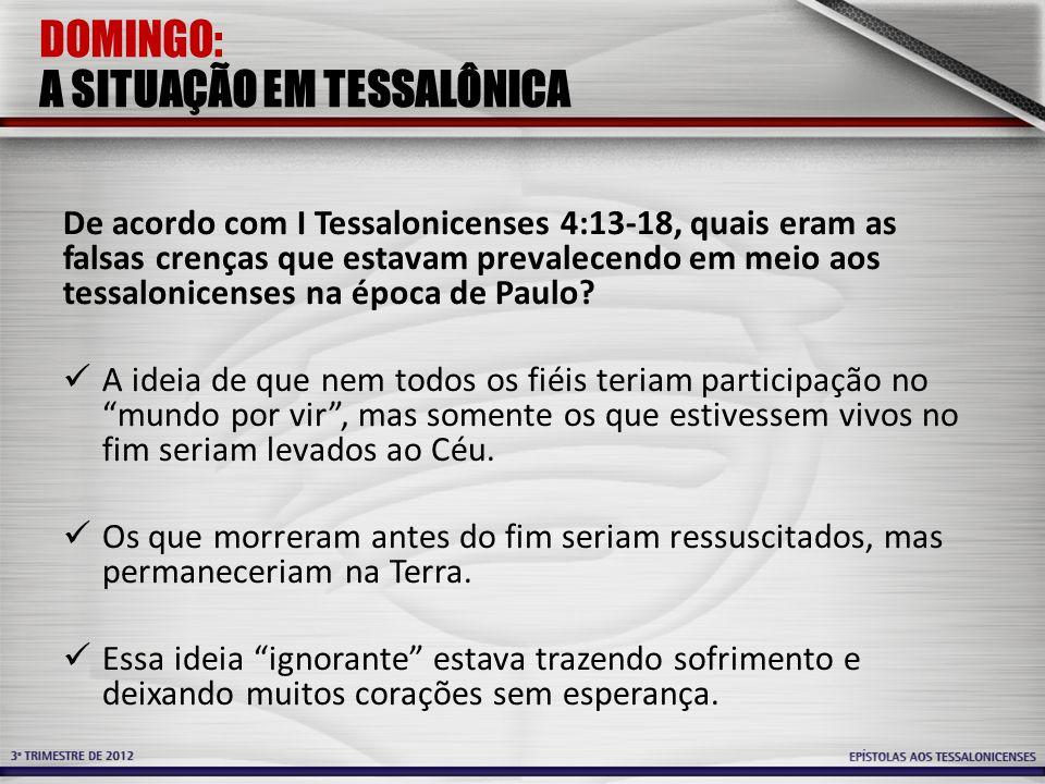 DOMINGO: A SITUAÇÃO EM TESSALÔNICA