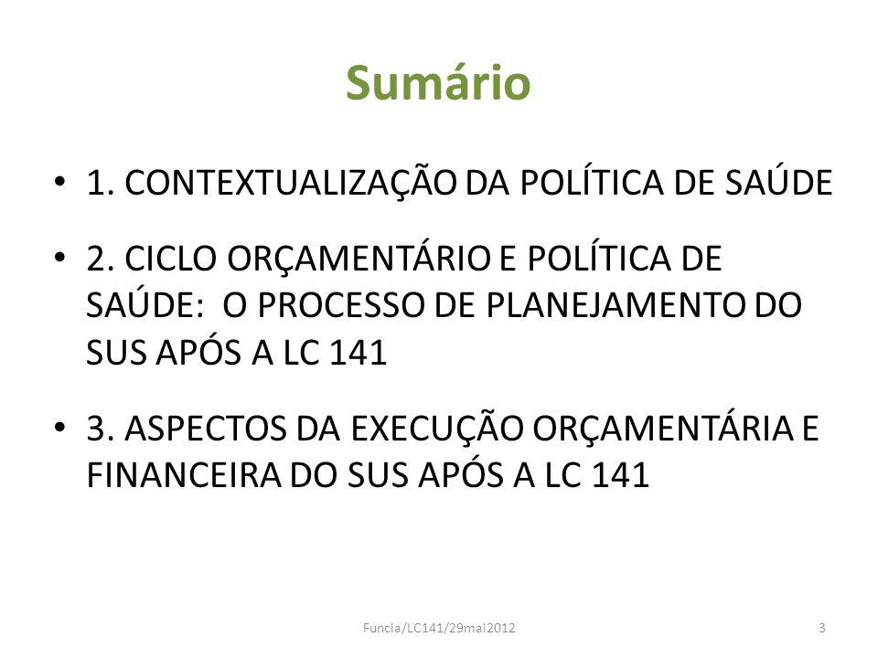 Sumário 1. CONTEXTUALIZAÇÃO DA POLÍTICA DE SAÚDE