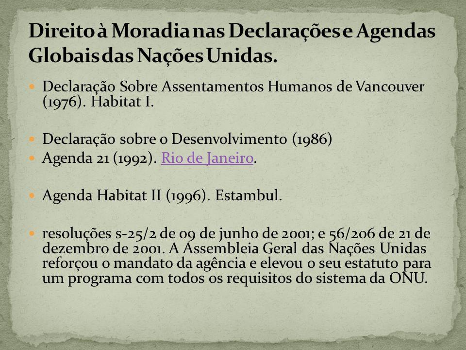 Direito à Moradia nas Declarações e Agendas Globais das Nações Unidas.