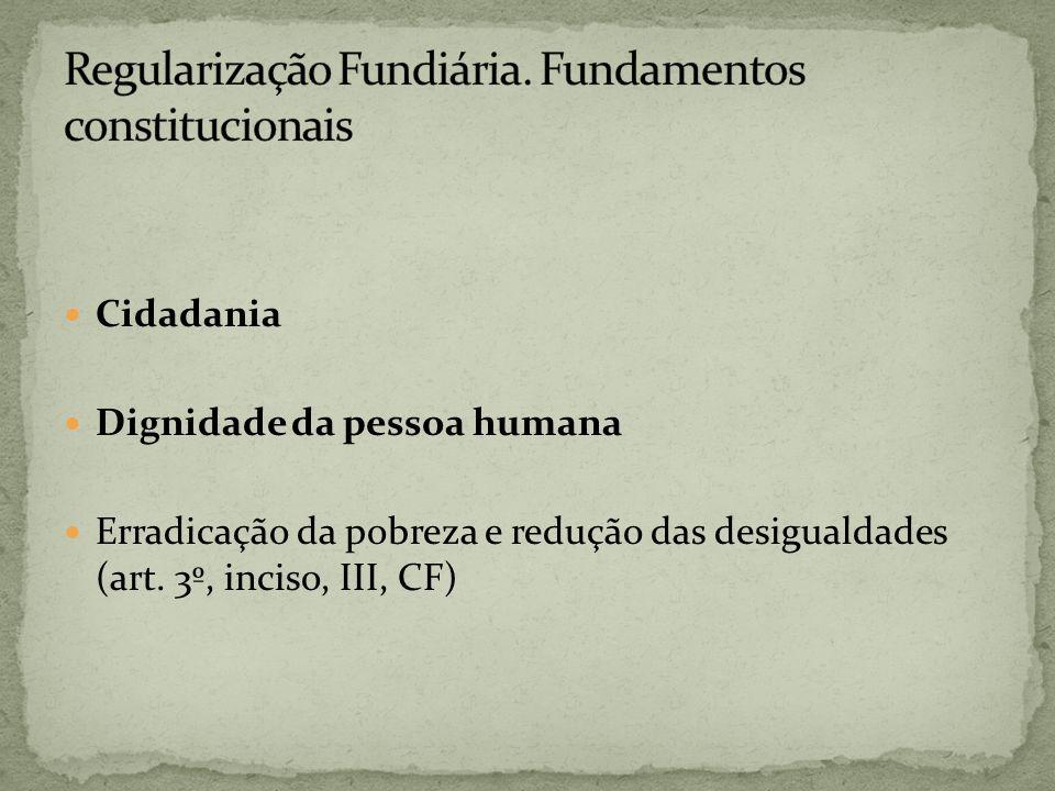 Regularização Fundiária. Fundamentos constitucionais