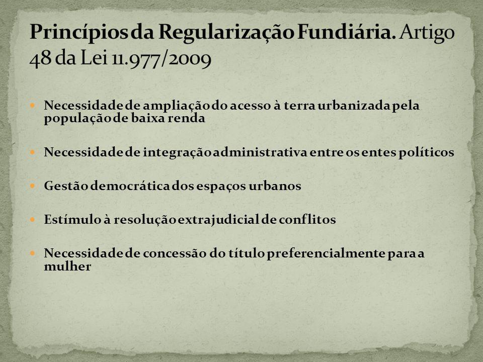 Princípios da Regularização Fundiária. Artigo 48 da Lei 11.977/2009