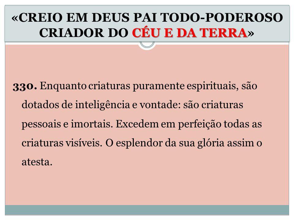«CREIO EM DEUS PAI TODO-PODEROSO CRIADOR DO CÉU E DA TERRA»